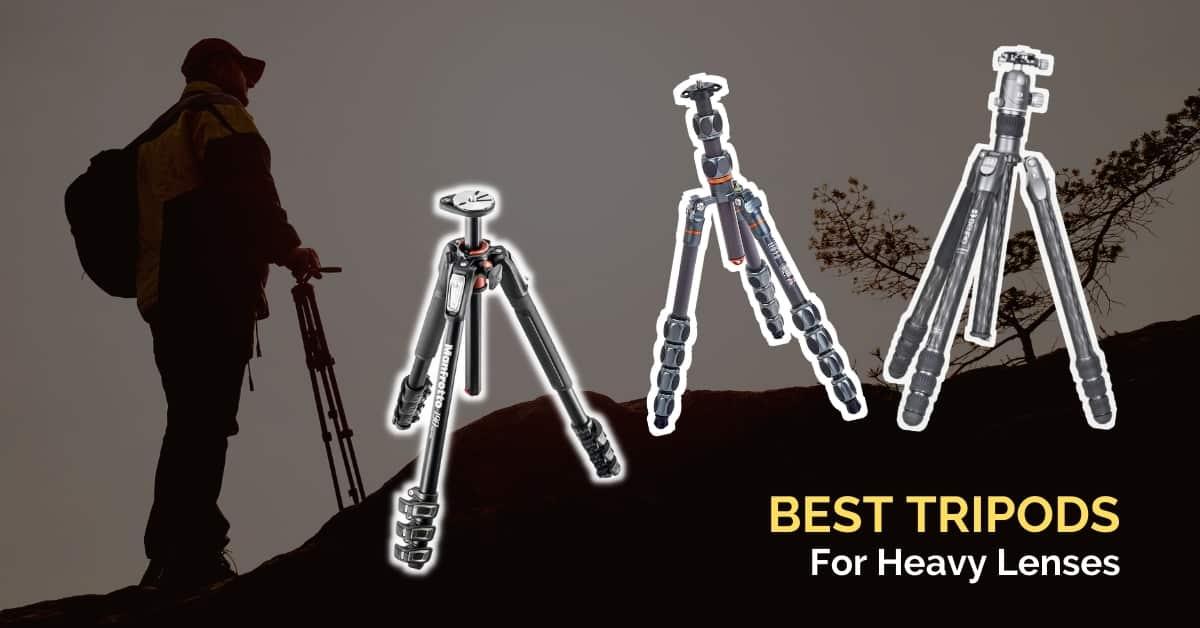 Best Tripod For Heavy Lenses