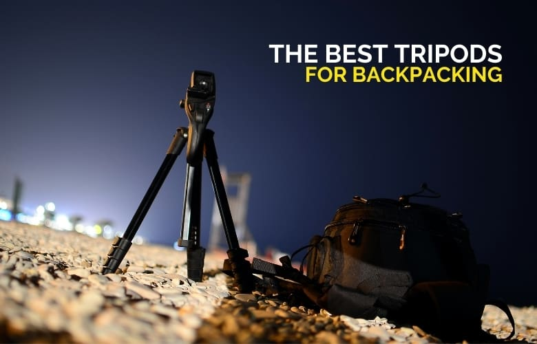 The Best Tripods For Backpacking
