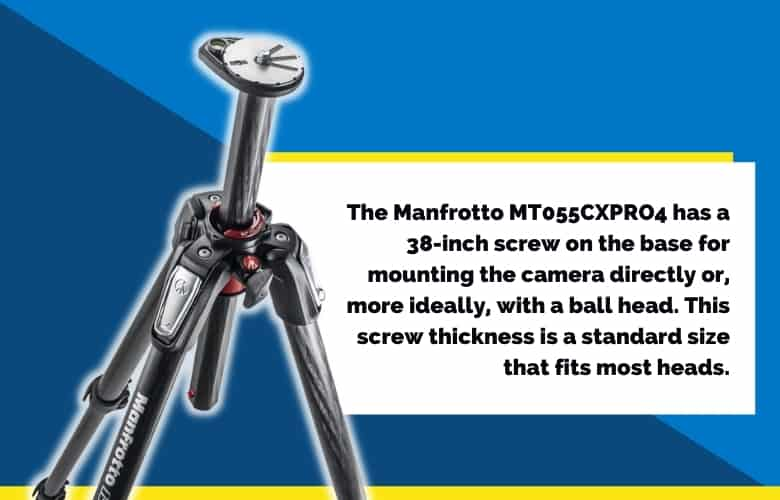The Manfrotto MT055CXPRO4 has a 38-inch screw on the base